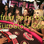 145 free spins bonus at EuroSlots Casino