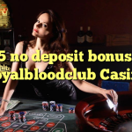 145 no deposit bonus at Royalbloodclub Casino