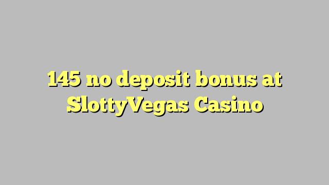 145 euweuh deposit bonus di SlottyVegas Kasino