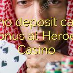 145 no deposit casino bonus at Heroes Casino