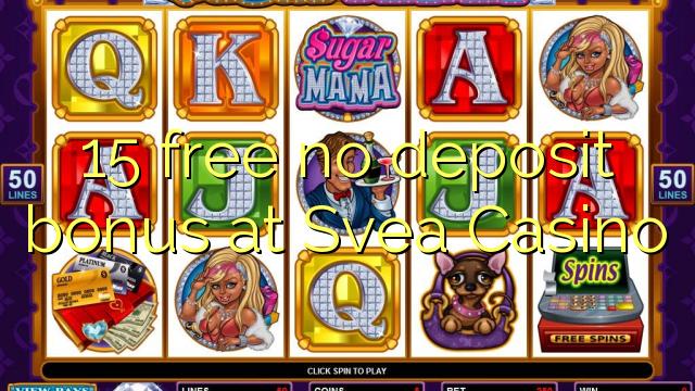 15 ngosongkeun euweuh bonus deposit di Svea Kasino