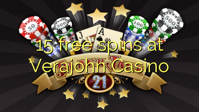 15 free spins at Verajohn Casino