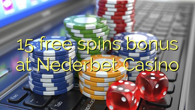 Bonus percuma 15 di Nederbet Casino