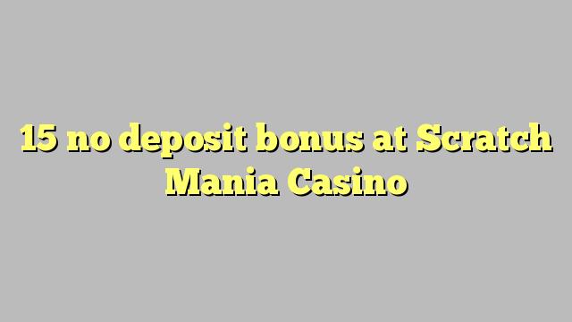 15 no deposit bonus at Scratch Mania Casino