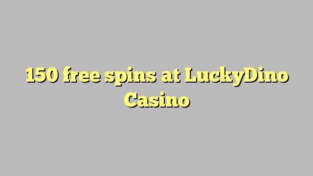 150 free spins ntawm LuckyDino Twv txiaj yuam pov