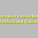 150 free spins casino bonus at ReelIssland Casino