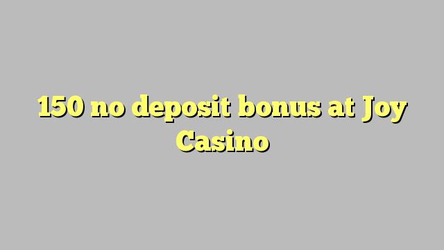 150 no deposit bonus di Joy Casino