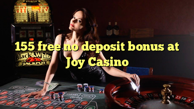 155 tasuta ei deposiidi boonus Joy Casino