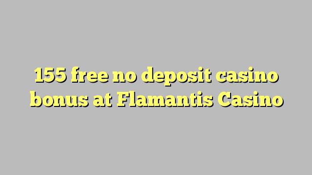 155 liberar bono sin depósito del casino en casino Flamantis