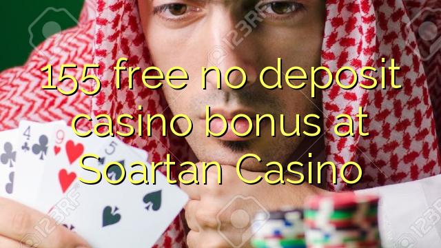 155 libertar nenhum depósito bônus casino em Soartan Casino