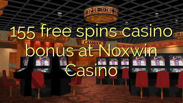 155 ħielsa spins bonus casino fuq Noxwin Casino