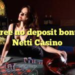 160 free no deposit bonus at Netti  Casino