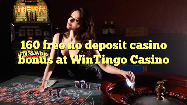 160 liberigi neniun deponejo kazino bonus ĉe WinTingo Kazino
