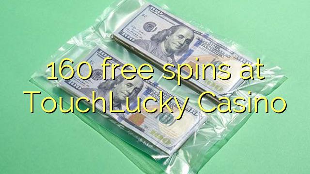 160 gratis spins bij TouchLucky Casino