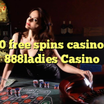 160 free spins casino at 888ladies Casino