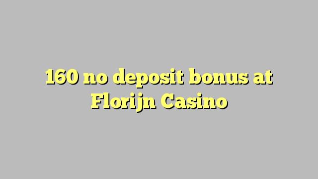 160 eil tasgadh airgid a-bharrachd aig Florijn Casino