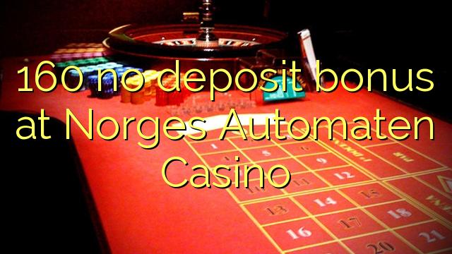 160 bez depozytu w kasynie Norges Automaten