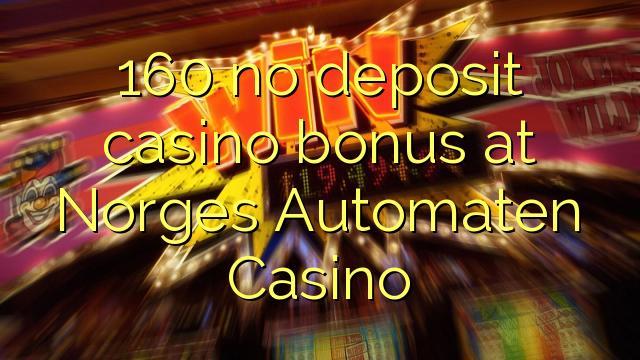160 euweuh deposit kasino bonus di Norges Automaten Kasino