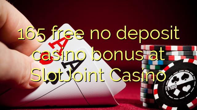 165 ókeypis innborgun spilavítisbónus hjá SlotJoint Casino