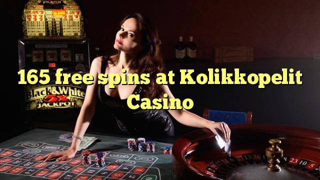 Kolikkopelit Casino'da 165 bedava oyun