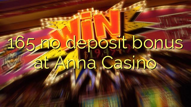 165 euweuh deposit bonus di Anna Kasino