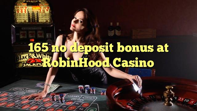 165 no deposit bonus di RobinHood Casino