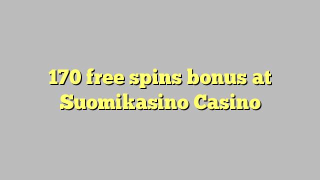170 b'xejn spins bonus fuq Suomikasino Casino