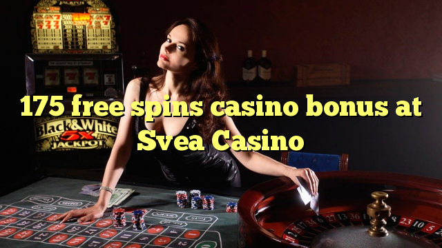 175 gratis spins casino bonus bij Svea Casino