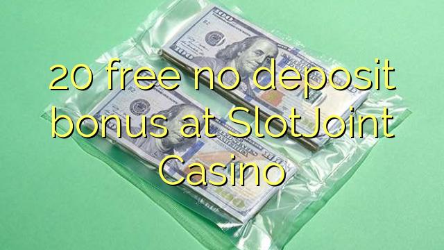 20 ókeypis innborgunarbónus hjá SlotJoint Casino