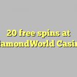 20 free spins at DiamondWorld Casino