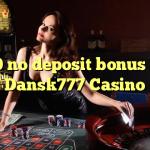 20 no deposit bonus at Dansk777 Casino