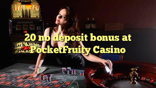 20 non deposit bonus ad Casino PocketFruity