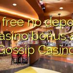 25 free no deposit casino bonus at Gossip Casino