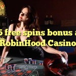 25 free spins bonus at RobinHood Casino
