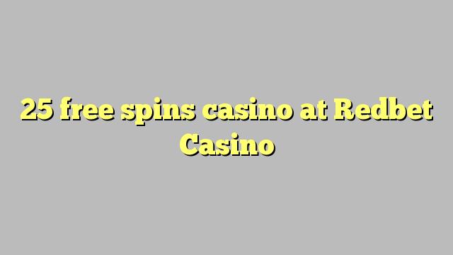 25 putaran percuma kasino di Redbet Casino