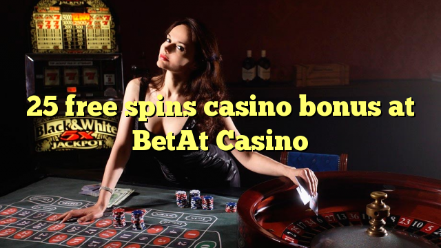 25 gratis spins casino bonus by BetAt Casino