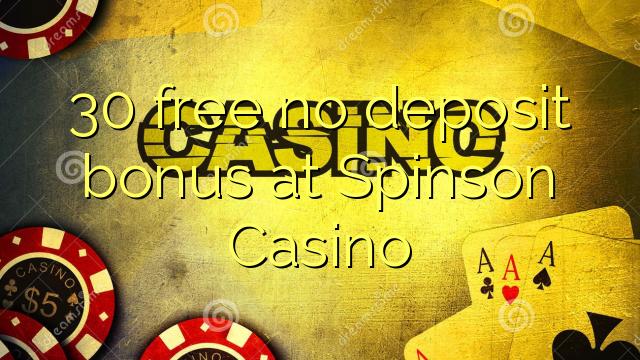 30 membebaskan tiada bonus deposit di Spinson Casino