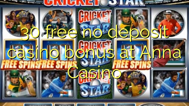 Anna Casino heç bir depozit casino bonus pulsuz 30