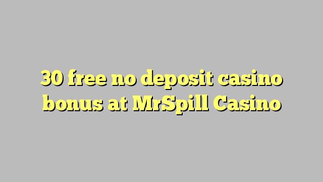 30 membebaskan tiada bonus kasino deposit di MrSpill Casino
