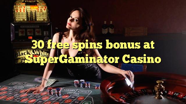 30 darmowych gier kasyno bonus SuperGaminator