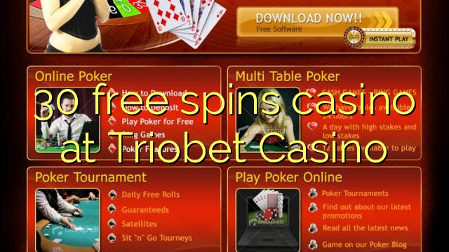 30 tasuta keerutab kasiino Triobet Casino