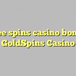 30 free spins casino bonus at GoldSpins Casino