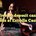 35 free no deposit casino bonus at Estrella Casino