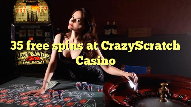 35 darmowe spiny w kasynie CrazyScratch