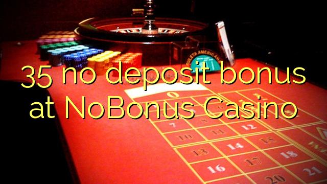 35 nenhum bônus de depósito no Casino NoBonus