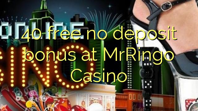 40 uvolnit žádný bonus vklad na MrRingo kasina