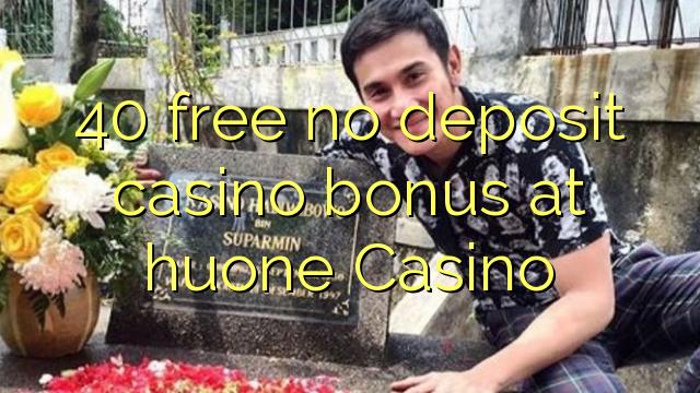 40 gratis no deposit casino bonus bij Huone Casino