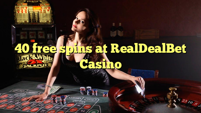 40 giros gratis en RealDealBet Casino