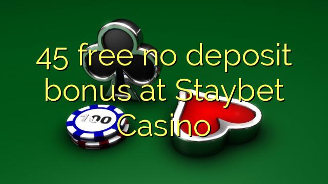45 gratis ingen depositum bonus på Staybet Casino