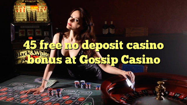 ohne Einzahlung Casino Bonus bei Gossip Casino 45 befreien